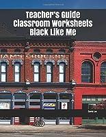 Teacher's Guide Classroom Worksheets Black Like Me