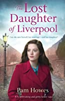 The Lost Daughter of Liverpool: A Heartbreaking and Gritty Family Saga (Mersey Trilogy)