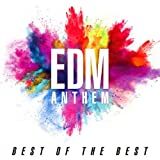 EDM ANTHEM -BEST OF THE BEST-