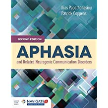 Aphasia and Related Neurogenic Communication Disorders, Second EditionaIncludes Navigate 2 Advantage Access
