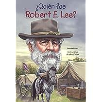 Quien Fue Robert E. Lee?/ Who Was Robert E. Lee? (Quién Fue? / Who Was?)