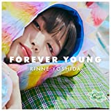 FOREVER YOUNG / 吉田凜音