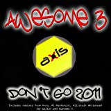 Don't Go 2011 (Awesome 3's 2011 Mix)
