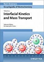 Interfacial Kinetics and Mass Transport (Encyclopedia of Electrochemistry) by Unknown(2003-04-02)