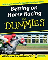 Betting Horse Racing for Dummies (For Dummies Series)