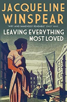 [Winspear, Jacqueline]のLeaving Everything Most Loved: 10 (Maisie Dobbs Mysteries Series)