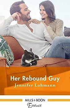 Her Rebound Guy by [Lohmann, Jennifer]