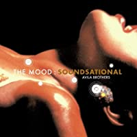 The Mood: Soundsational by Avila Brothers (2005-03-15)