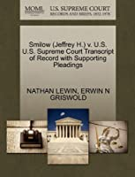 Smilow (Jeffrey H.) V. U.S. U.S. Supreme Court Transcript of Record with Supporting Pleadings