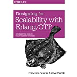 Designing for Scalability with Erlang/OTP: Implementing Robust, Fault-Tolerant Systems: Implement Robust, Fault-Tolerant Syst