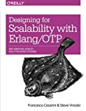 Designing for Scalability With Erlang/OTP: Implementing Robust, Fault-Tolerant Systems