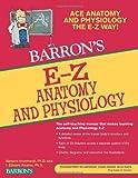 Barron's E-Z Anatomy and Physiology (Barron's E-Z Series)