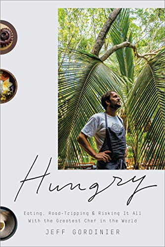 Hungry: Eating, Road-Tripping and Risking It All with the Greatest Chef in the World (English Edition)