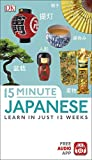 15-Minute Japanese: Learn in just 12 weeks (Eyewitness Travel 15-Minute)