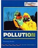 Pollution (Oxford Bookworms Factfiles)