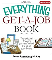 The Everything Get-A-Job Book: The Tools and Strategies You Need to Land the Job of Your Dreams [並行輸入品]