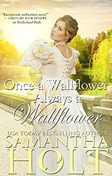 Once a Wallflower, Always a Wallflower (The Inheritance Clause Book 3) by [Holt, Samantha]