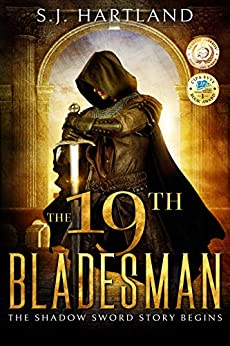 The 19th Bladesman (Shadow Sword series Book 1) by [Hartland, S.J.]