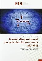 Pouvoir d'imposition et pouvoir d'exclusion sous la pluralité: Théorie du choix collectif