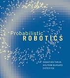 Probabilistic Robotics (Intelligent Robotics and Autonomous Agents series)