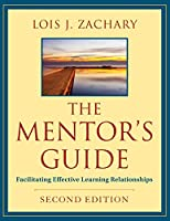 The Mentor's Guide: Facilitating Effective Learning Relationships (Wile01)