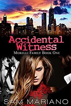 Accidental Witness (Morelli Family, #1) by [Mariano, Sam]