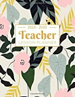 Teacher Lesson Planner: Weekly and Monthly Calendar Agenda | Academic Year July 2019 through June 2020 | Includes Quotes & Holidays | Beautiful Colorful Floral Cover (2019-2020)