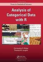 Analysis of Categorical Data with R (Chapman & Hall/CRC Texts in Statistical Science) by Christopher R. Bilder Thomas M. Loughin(2014-08-11)