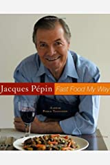 Jacques Pepin Fast Food My Way Hardcover
