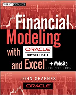 Financial Modeling with Crystal Ball and Excel (Wiley Finance) by [Charnes, John]