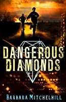 Dangerous Diamonds