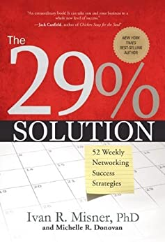 The 29% Solution:  52 Weekly Networking Success Stories by [Misner, Ivan, Donovan, Michelle R.]