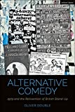 Alternative Comedy: 1979 and the Reinvention of British Stand-up (Cultural Histories of Theatre and Performance)