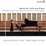 Works for Viola and Piano by Robert Schumann, Benjamin Britten, Kenji Bunch