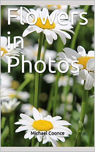 Flowers in Photos (English Edition)