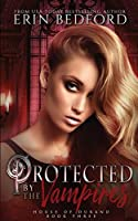 Protected by the Vampires (House of Durand)