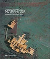 Morphosis: Connected Isolation (Architectural Monographs)