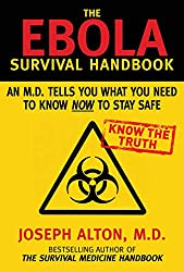 The Ebola Survival Handbook: An MD Tells You What You Need to Know Now to Stay Safe (English Edition)