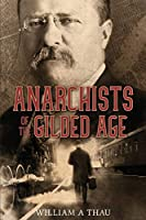 Anarchists of the Gilded Age