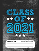 Class of 2021 Composition Book, College Ruled, 150 pages (7.44 x 9.69): Lined School Notebook Journal Gift for High School Sophomore Student Going Back to School, Blue Cover
