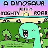 A Dinosaur With a Mighty Roar (Seed Sower Books)