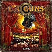 Acoustic Gypsy Live by L.A. Guns (2011-09-27)