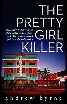 The Pretty Girl Killer by [Byrne, Andrew]