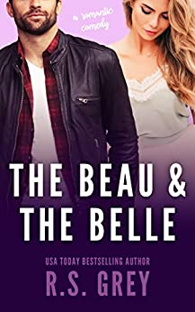 The Beau & the Belle by [Grey, R.S.]