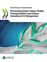 Promoting Clean Urban Public Transportation and Green Investment in Kyrgyzstan (Green finance and investment)