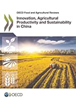 Oecd Food and Agricultural Reviews Innovation, Agricultural Productivity and Sustainability in China