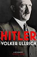 Hitler: Volume I: Ascent 1889–1939