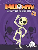Halloween Coloring and Activity Book: Kids Halloween Book, Fun for Ages 3-8, PreK, Kindergarten, First and Second grade