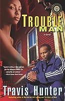 Trouble Man: A Novel (Strivers Row)