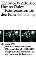 Komposition fuer den Film. Mit DVD: Hanns Eislers Rockefeller-Filmusik-Projekt 1940-1942, ausgewaehlte Filmklassikern und weiteren Dokumenten